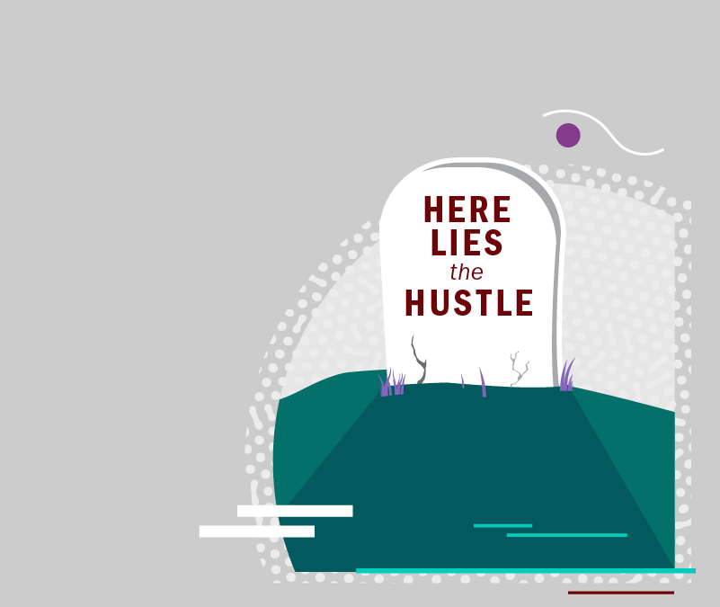 "Hobbies Not Hustle: The Problem With ""Hustle Culture"""